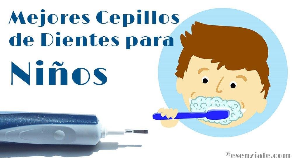 mejores cepillos de dientes para niños