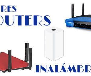 Mejores Routers Wireless – Inalámbricos 2017