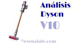 Análisis del Dyson V10 Absolute: El aspirador SIN CABLE de última generación