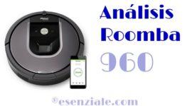 Análisis del Roomba 960: Una versión reducida del Roomba 980